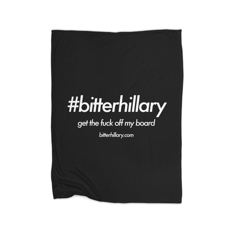 #bitterhillary™ Home Blanket by #bitterhillary