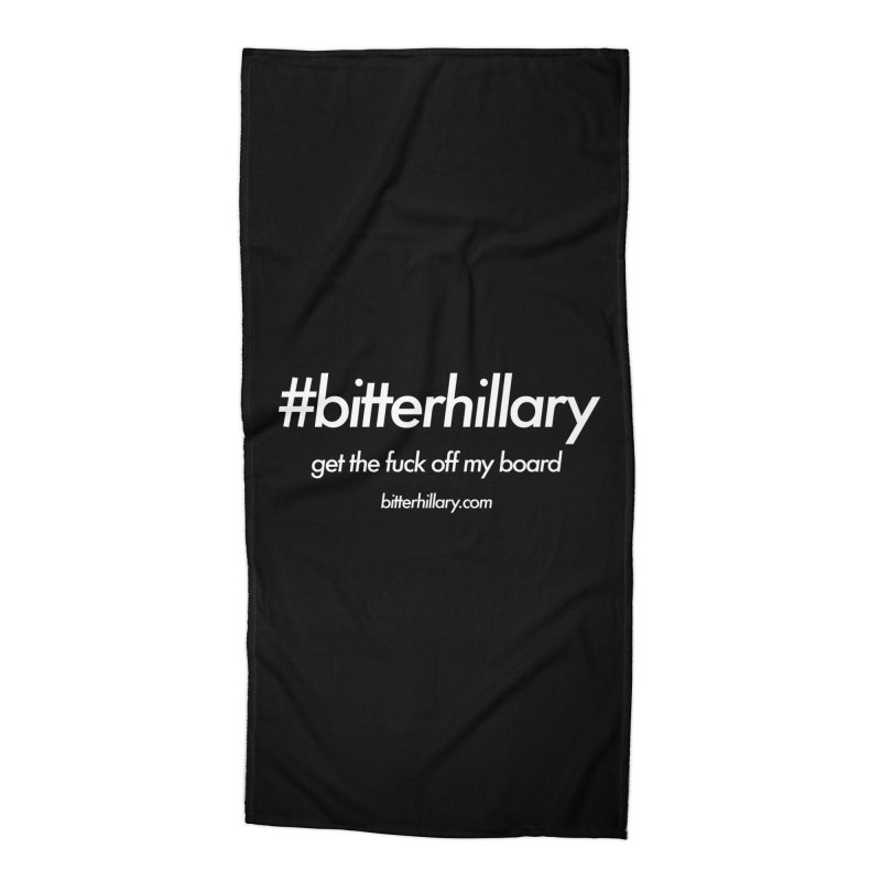 #bitterhillary™ Accessories Beach Towel by #bitterhillary