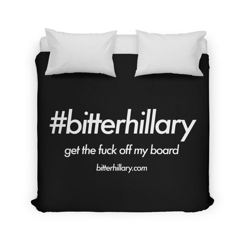 #bitterhillary™ Home Duvet by #bitterhillary