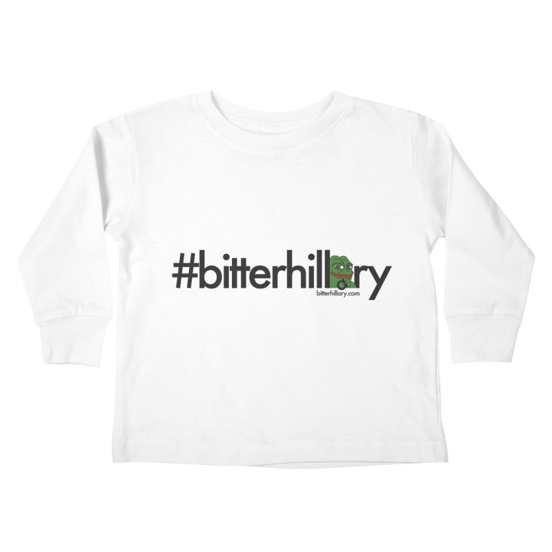 #bitterhillary #pepe Kids Toddler Longsleeve T-Shirt by #bitterhillary