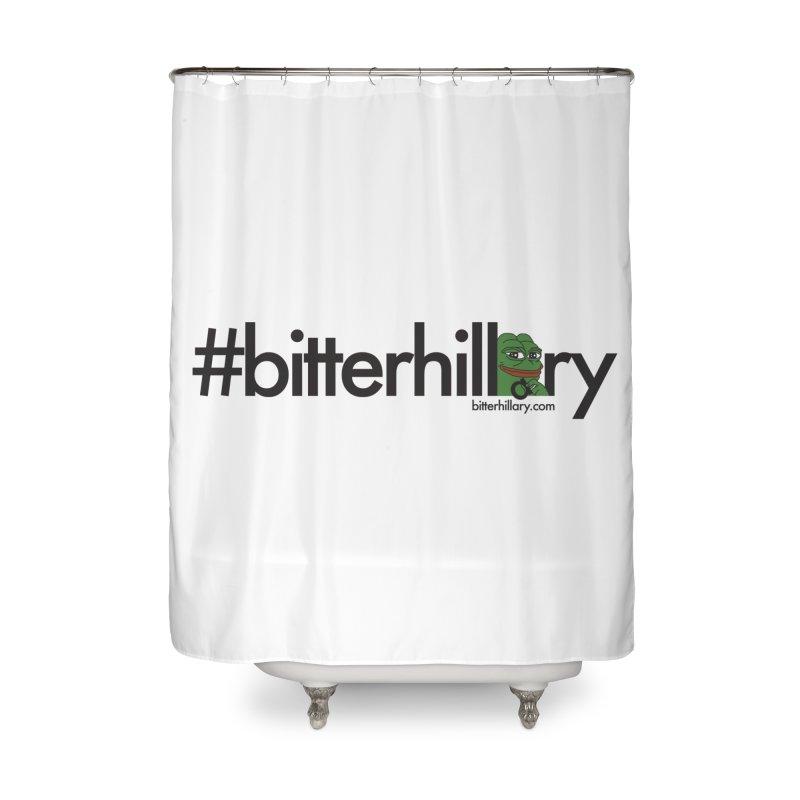 #bitterhillary #pepe Home Shower Curtain by #bitterhillary