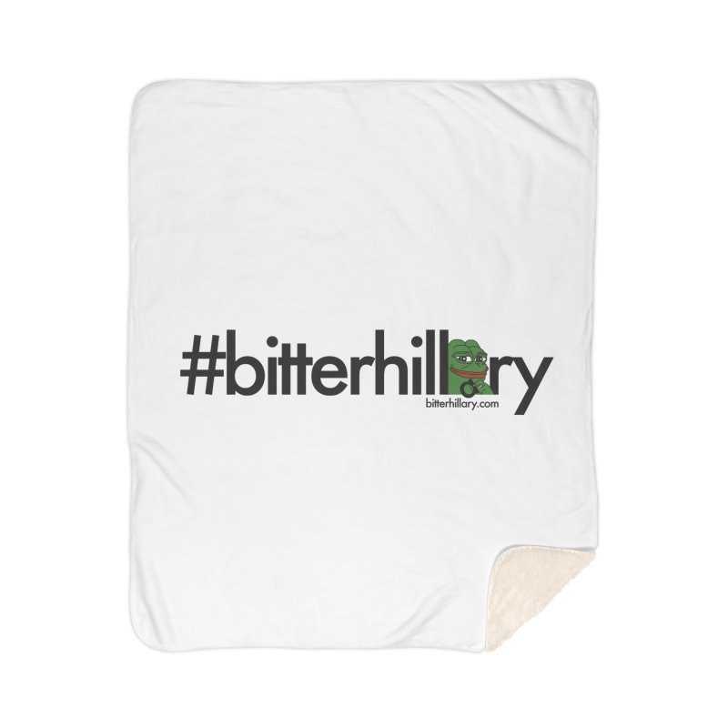 #bitterhillary #pepe Home Sherpa Blanket Blanket by #bitterhillary