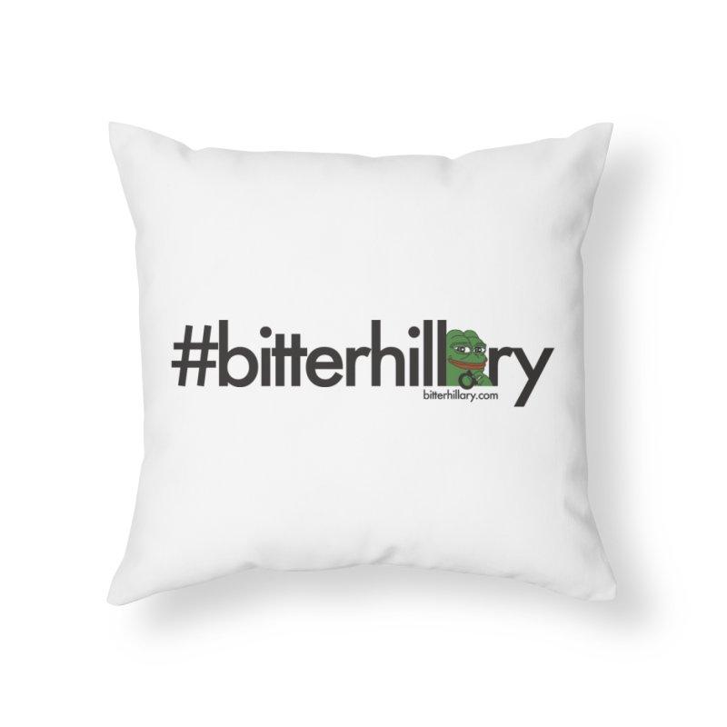 #bitterhillary #pepe Home Throw Pillow by #bitterhillary