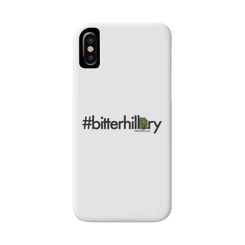 #bitterhillary #pepe Accessories Phone Case by #bitterhillary