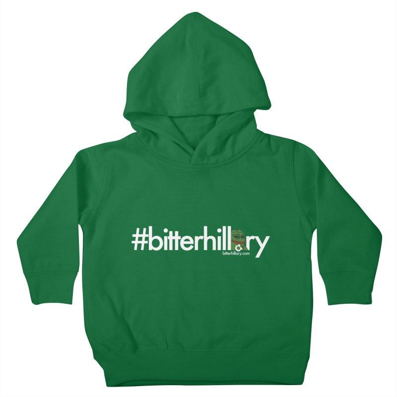 #bitterhillary #pepe Kids Toddler Pullover Hoody by #bitterhillary