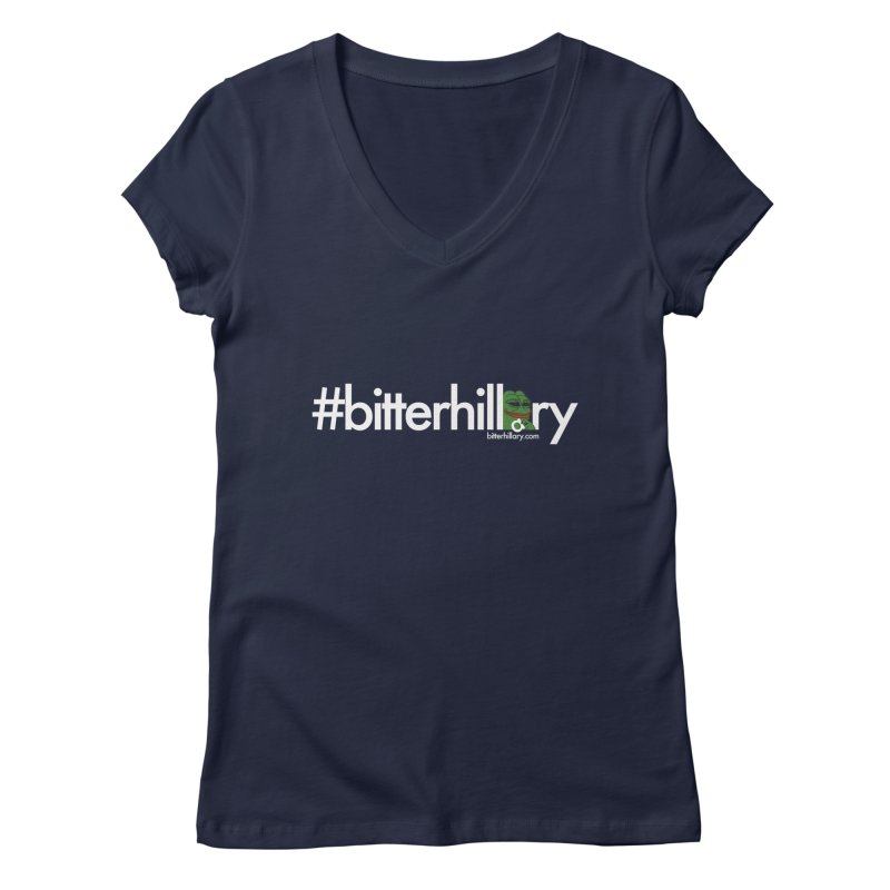 #bitterhillary #pepe Women's Regular V-Neck by #bitterhillary