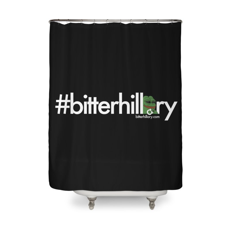 #bitterhillary #pepe Home Shower Curtain by #bitterhillary
