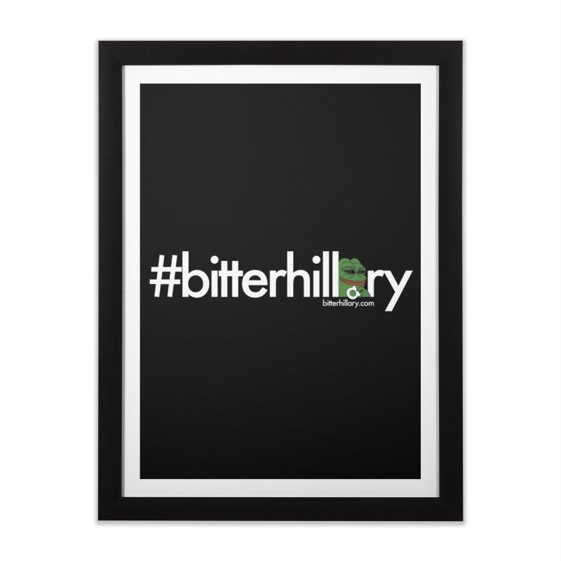 #bitterhillary #pepe Home Framed Fine Art Print by #bitterhillary