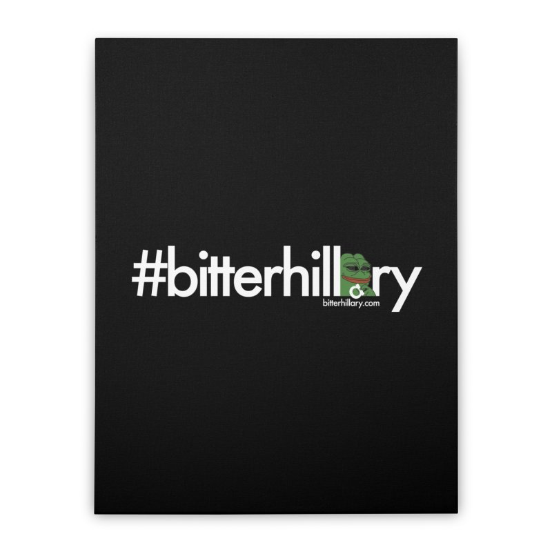 #bitterhillary #pepe Home Stretched Canvas by #bitterhillary