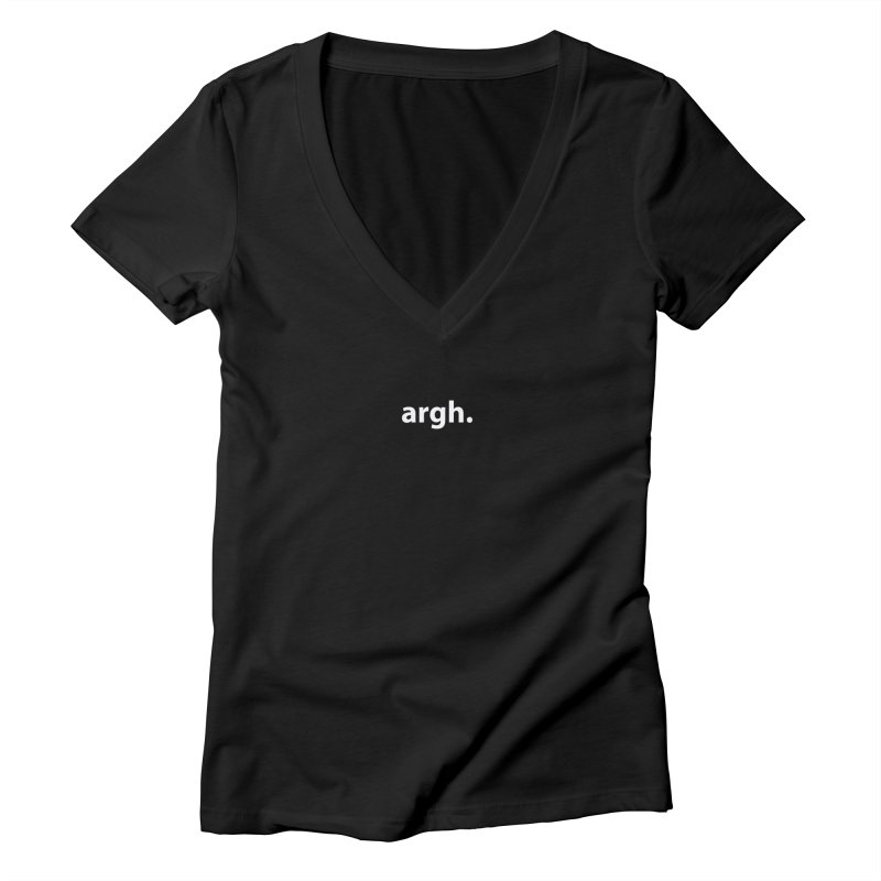 argh. T-shirt Women's Deep V-Neck V-Neck by Hello. My name is Bix's Shop.