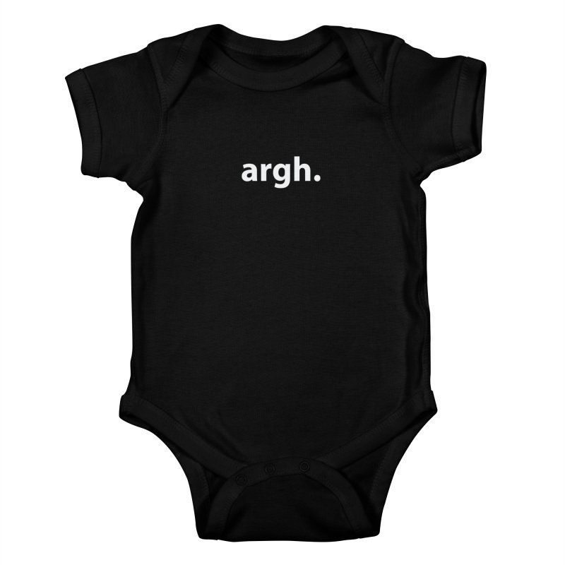argh. T-shirt Kids Baby Bodysuit by Hello. My name is Bix's Shop.