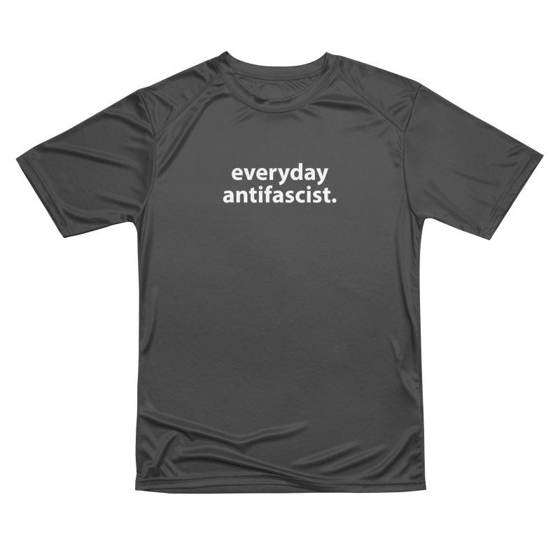 everyday antifascist. T-shirt Men's Performance T-Shirt by Hello. My name is Bix's Shop.