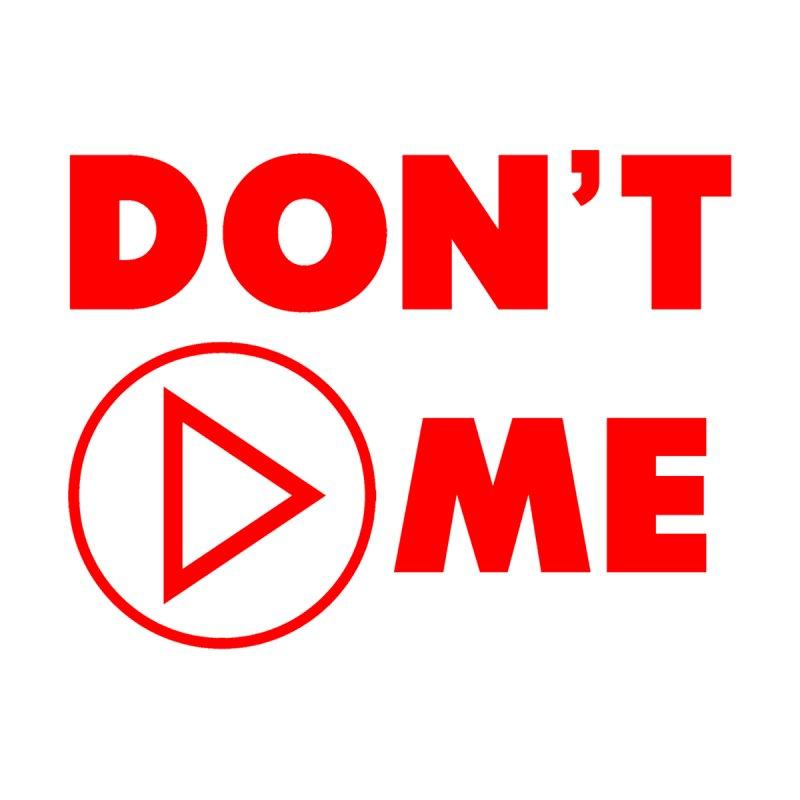 Don't play me! by BIZGEN AUSTRALIA