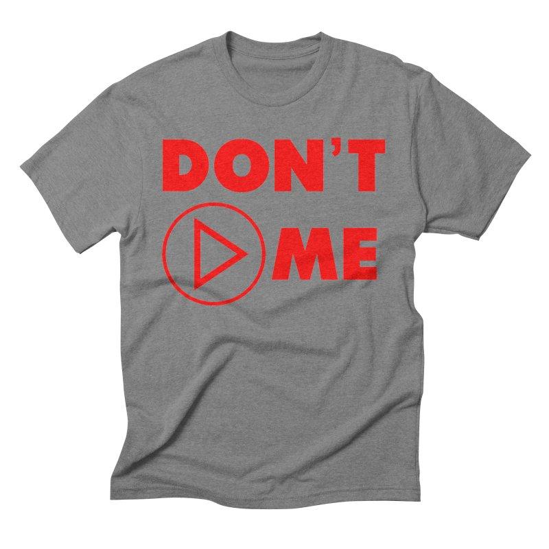 Don't play me! Men's Triblend T-Shirt by BIZGEN AUSTRALIA