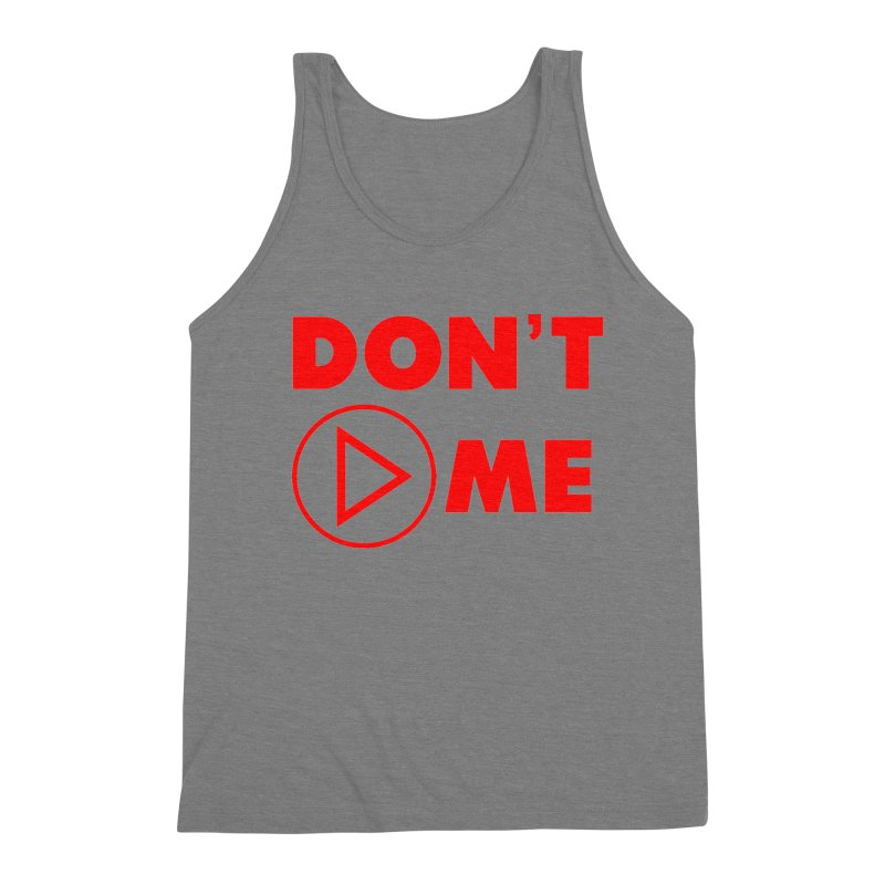 Don't play me! Men's Triblend Tank by BIZGEN AUSTRALIA