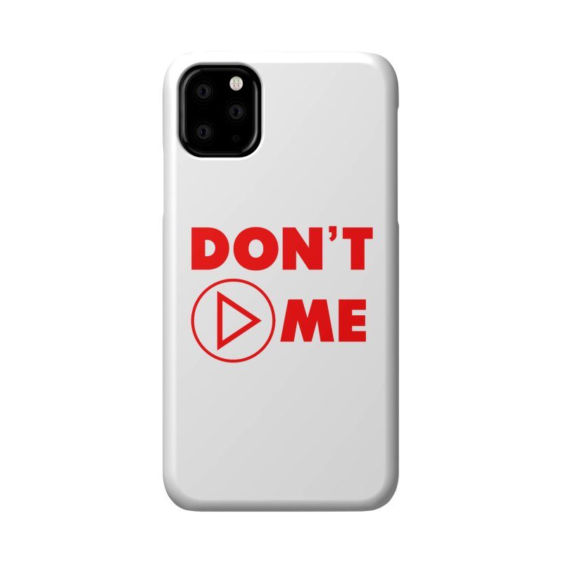 Don't play me! Accessories Phone Case by BIZGEN AUSTRALIA