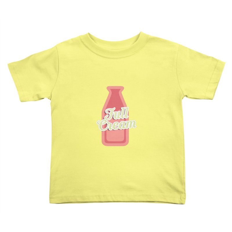 Full Cream Kids Toddler T-Shirt by BIZGEN AUSTRALIA