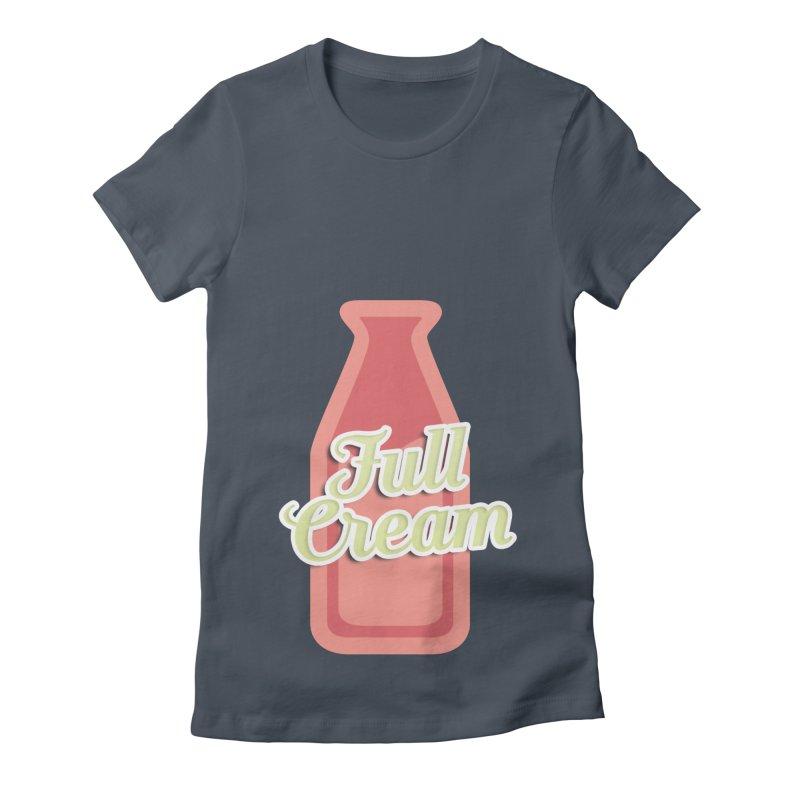 Full Cream Women's Fitted T-Shirt by BIZGEN AUSTRALIA