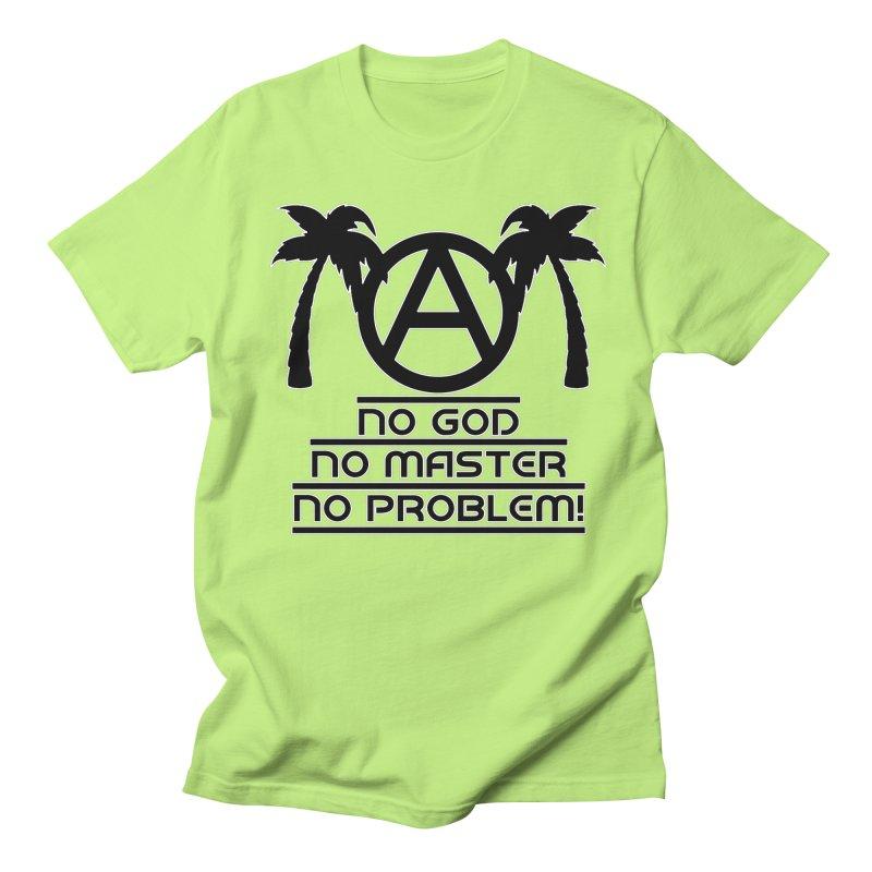 No God No Master No Problem Men's T-Shirt by Black Market Designs