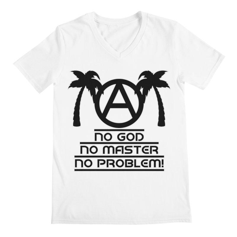 No God No Master No Problem Men's V-Neck by Black Market Designs