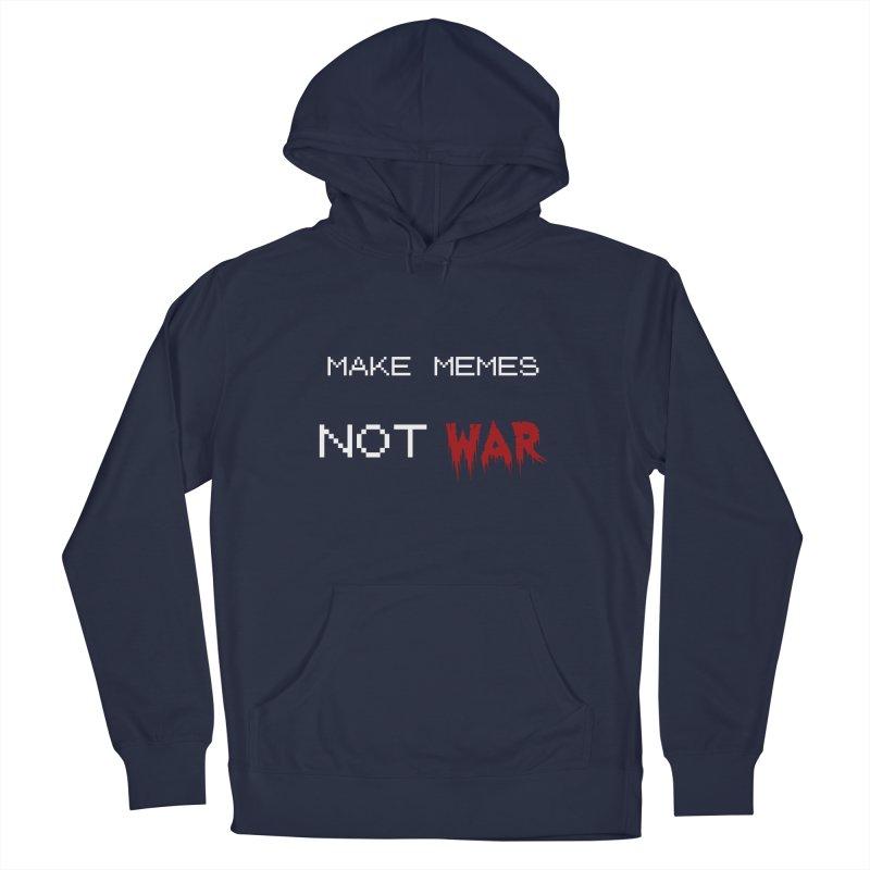 Make Memes Not War Men's Pullover Hoody by Black Market Designs