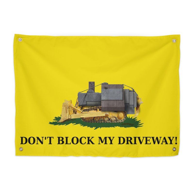 Don't Block My Driveway Tapestry Home Tapestry by Black Market Designs