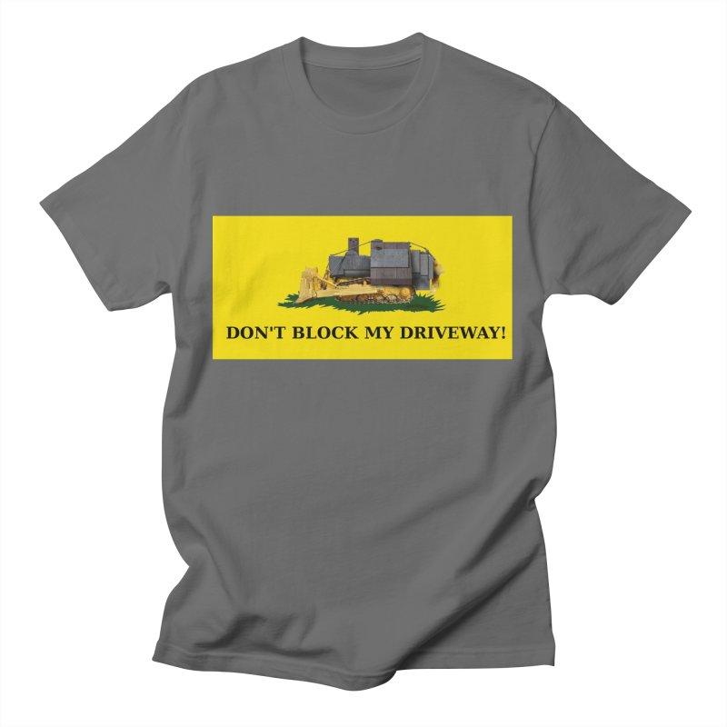Don't Block My Driveway Men's T-Shirt by Black Market Designs