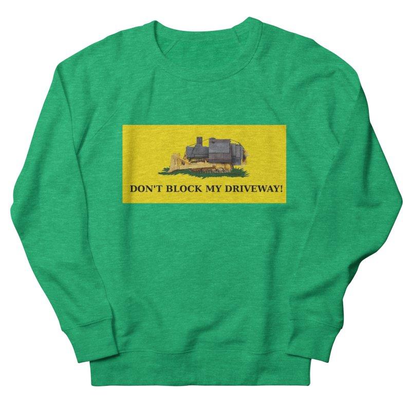 Don't Block My Driveway Women's Sweatshirt by Black Market Designs