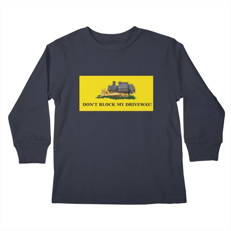 Don't Block My Driveway Kids Longsleeve T-Shirt by Black Market Designs