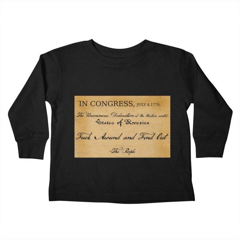 Fuck Around and Find Out Kids Toddler Longsleeve T-Shirt by Black Market Designs