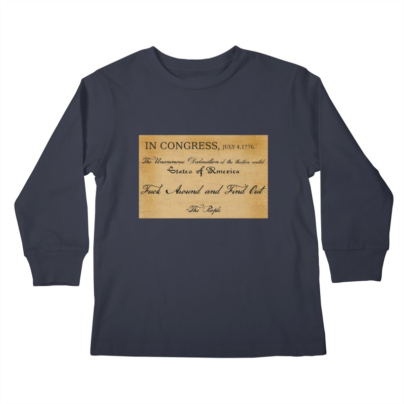 Fuck Around and Find Out Kids Longsleeve T-Shirt by Black Market Designs