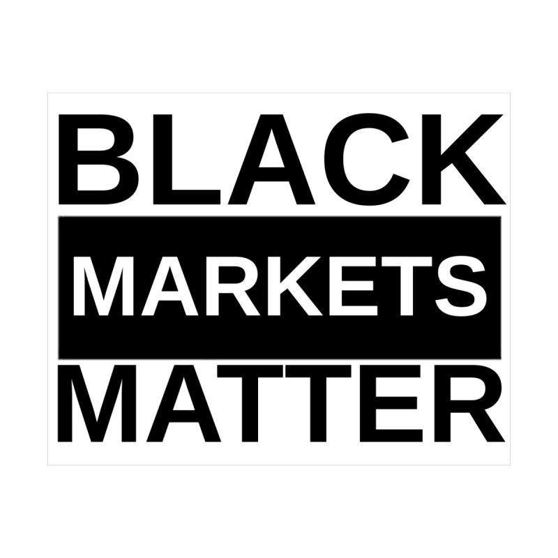 Black Markets Matter Men's T-Shirt by Black Market Designs