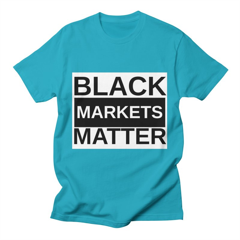 Black Markets Matter Men's T-Shirt by Black Market Designs