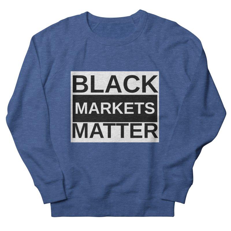 Black Markets Matter Men's Sweatshirt by Black Market Designs