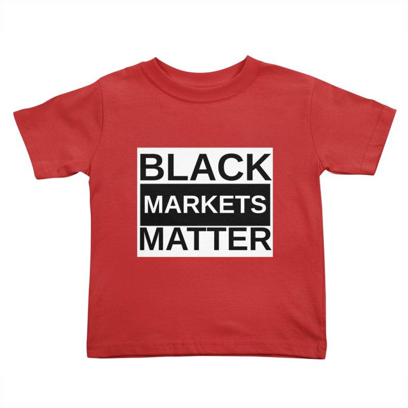 Black Markets Matter Kids Toddler T-Shirt by Black Market Designs