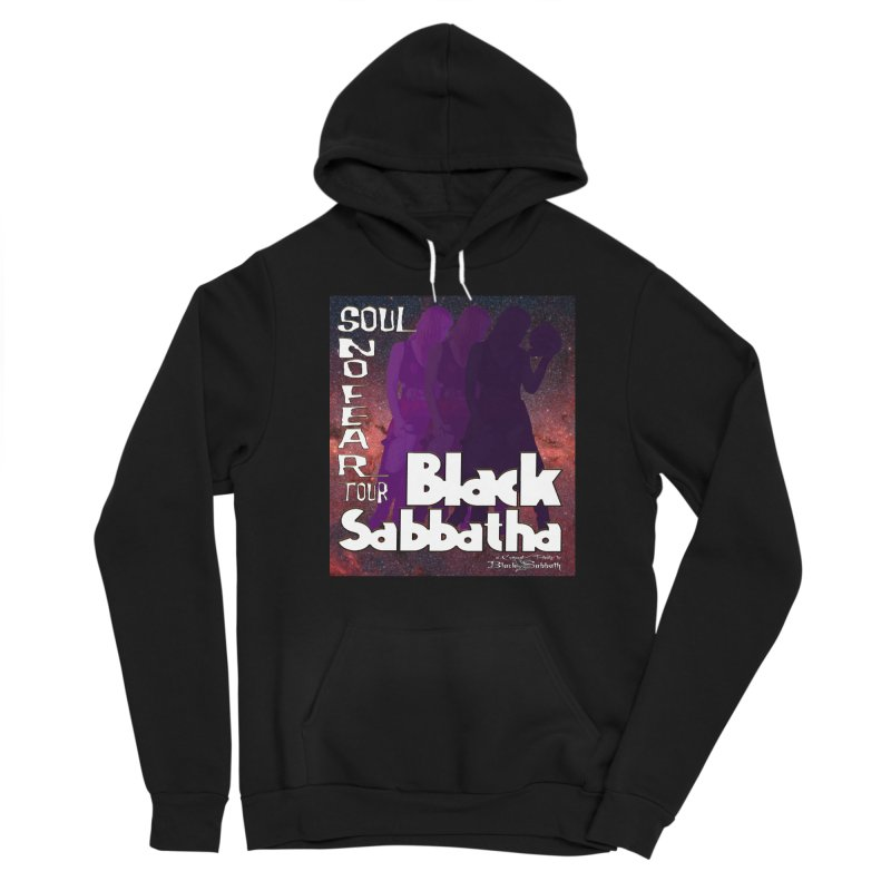 Black Sabbatha Soul No FEAR Women's Pullover Hoody by Black Sabbatha Soul No FEAR