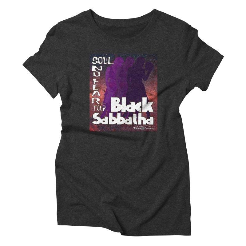Black Sabbatha Soul No FEAR Women's T-Shirt by Black Sabbatha Soul No FEAR