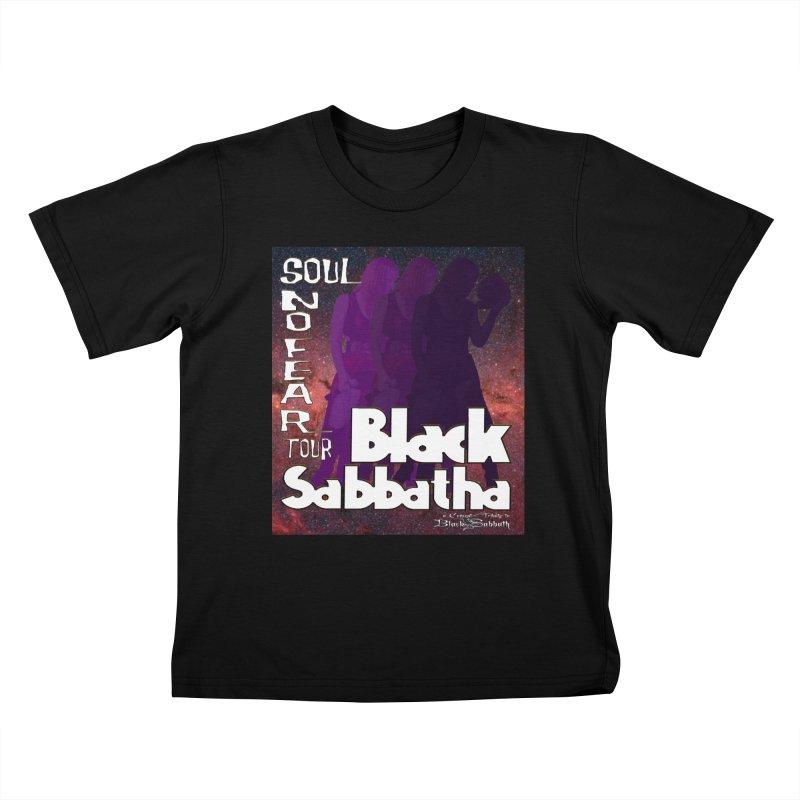 Black Sabbatha Soul No FEAR Kids T-Shirt by Black Sabbatha Soul No FEAR