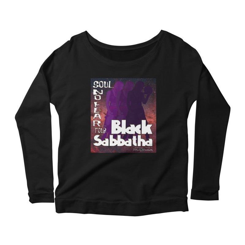 Black Sabbatha Soul No FEAR Women's Longsleeve T-Shirt by Black Sabbatha Soul No FEAR