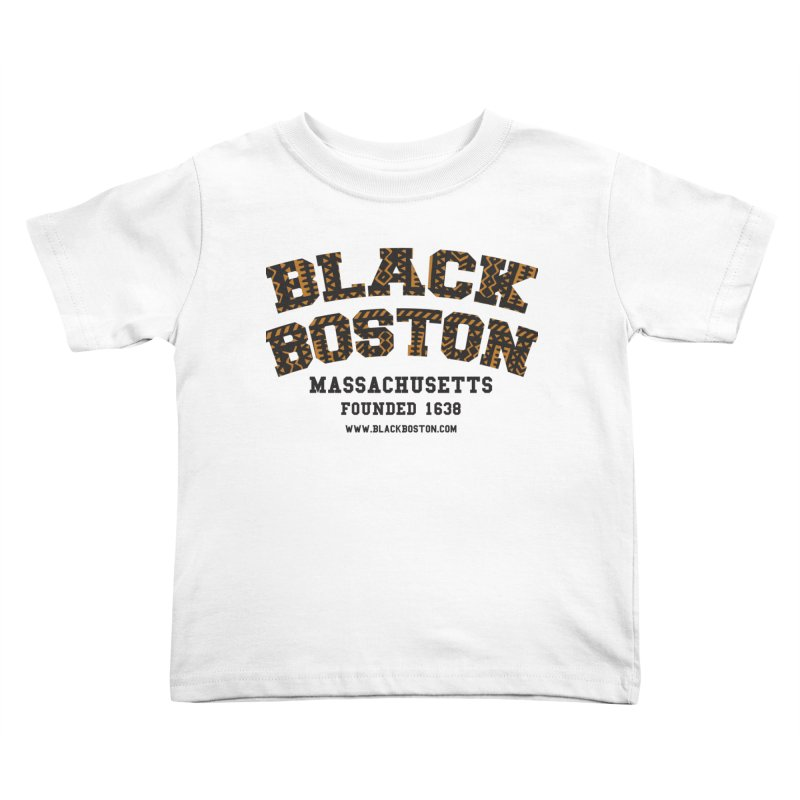 The Black Boston Classic foundational shirt catalog. Kids Toddler T-Shirt by Shop.BlackBoston.com