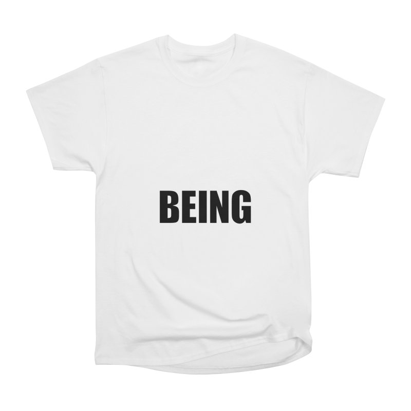 Being Men's T-Shirt by Black Text On Tee