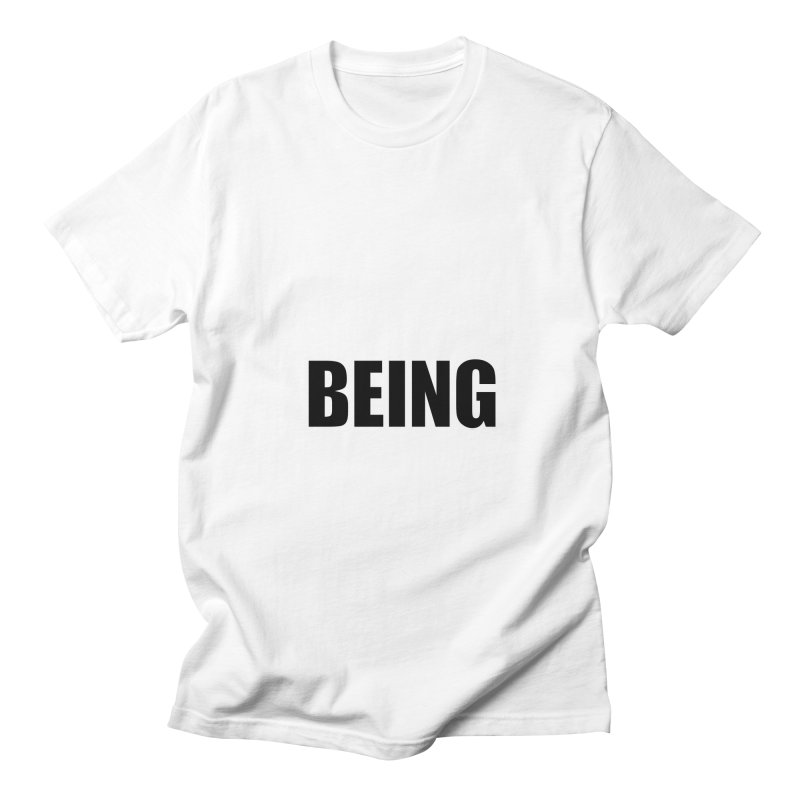 Being Men's Regular T-Shirt by Black Text On Tee