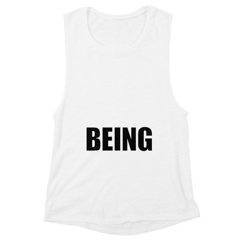 Being Women's Muscle Tank by Black Text On Tee