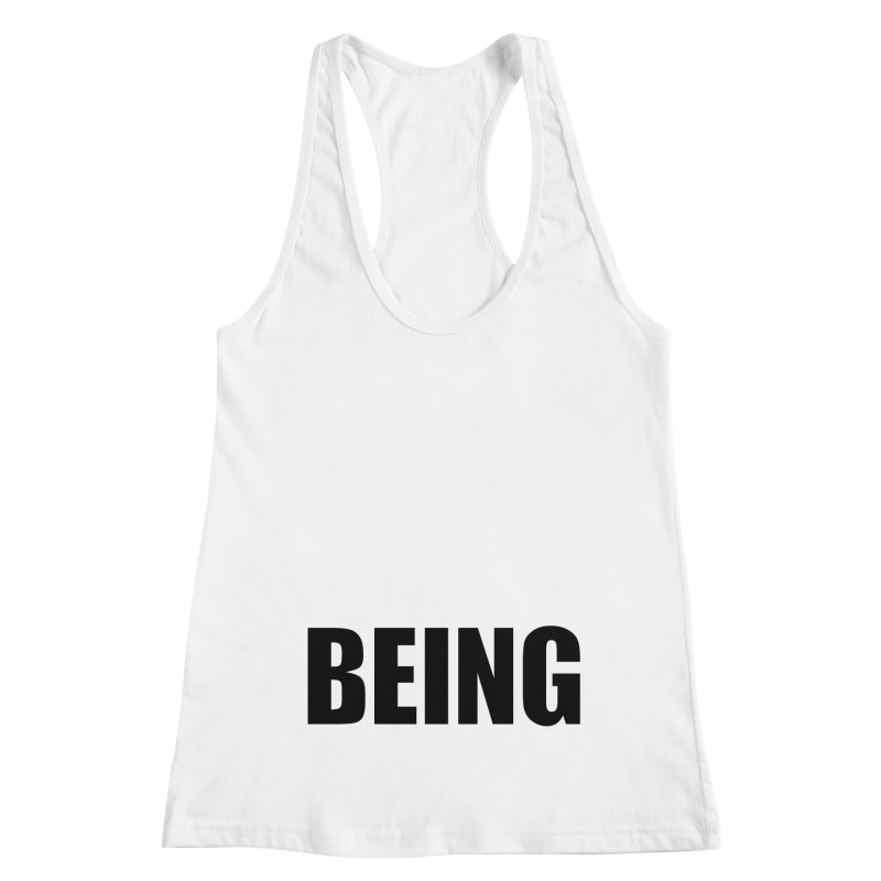 Being Women's Racerback Tank by Black Text On Tee