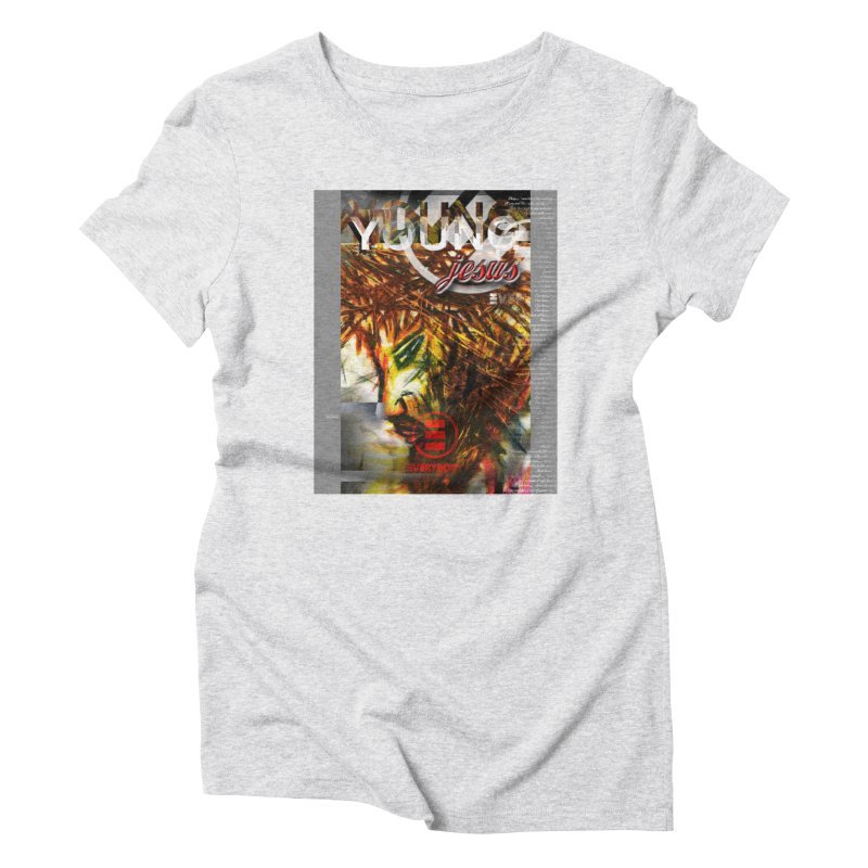 YOUNG jesus Women's T-Shirt by wearARTis blakereflected