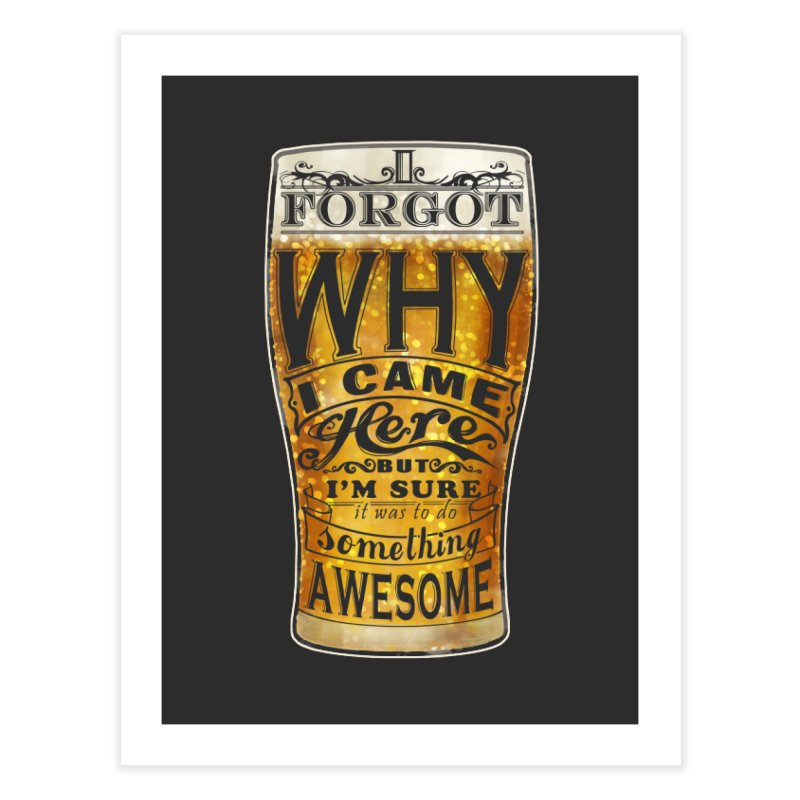 something awesome Home Fine Art Print by blancajp's Artist Shop