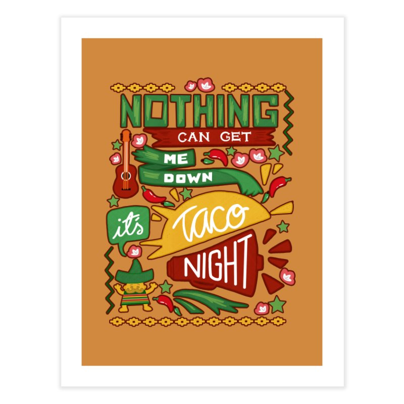 Taco night Home Fine Art Print by blancajp's Artist Shop