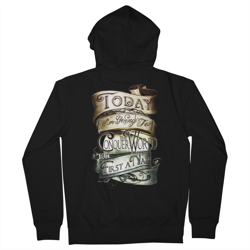 to conquer the world Men's French Terry Zip-Up Hoody by blancajp's Artist Shop