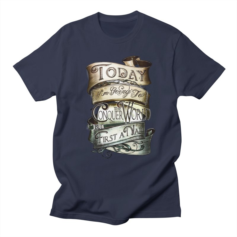 to conquer the world Women's Unisex T-Shirt by blancajp's Artist Shop