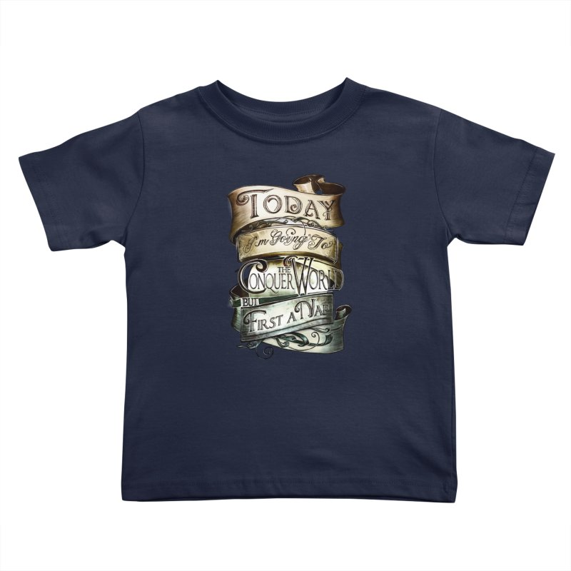 to conquer the world Kids Toddler T-Shirt by blancajp's Artist Shop